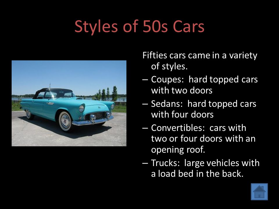 Styles of 50s Cars Fifties cars came in a variety of styles.