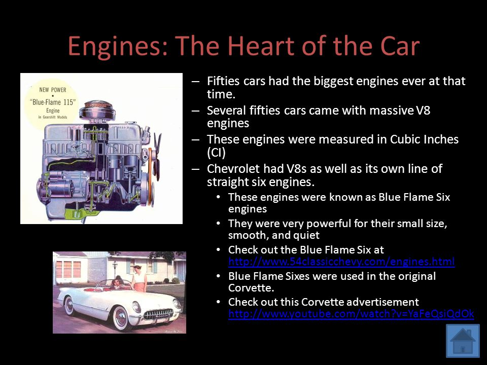 Engines: The Heart of the Car – Fifties cars had the biggest engines ever at that time. – Several fifties cars came with massive V8 engines – These en