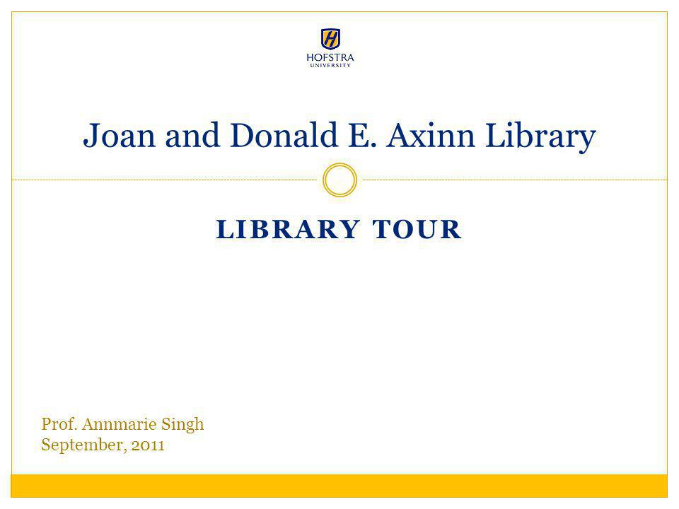 The Joan and Donald E.Axinn Library The Joan and Donald E.
