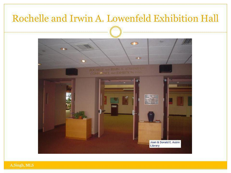 Rochelle and Irwin A. Lowenfeld Exhibition Hall A.Singh, MLS