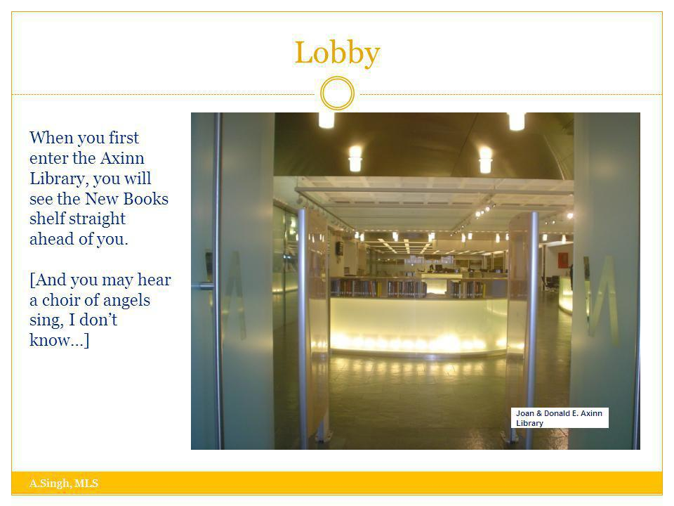 2 nd Floor A.Singh, MLS The second floor is where you will find the government documents library and comfortable seating for study.