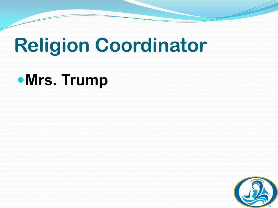 Religion Coordinator Mrs. Trump
