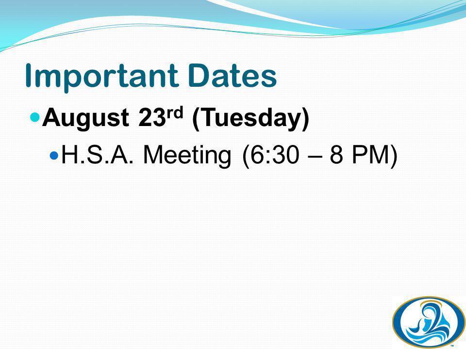 Important Dates September 12th Meet & Greet (9 to 10 AM) PreK and 4s AM Class Meet & Greet (12 to 1 PM) 4s PM Class
