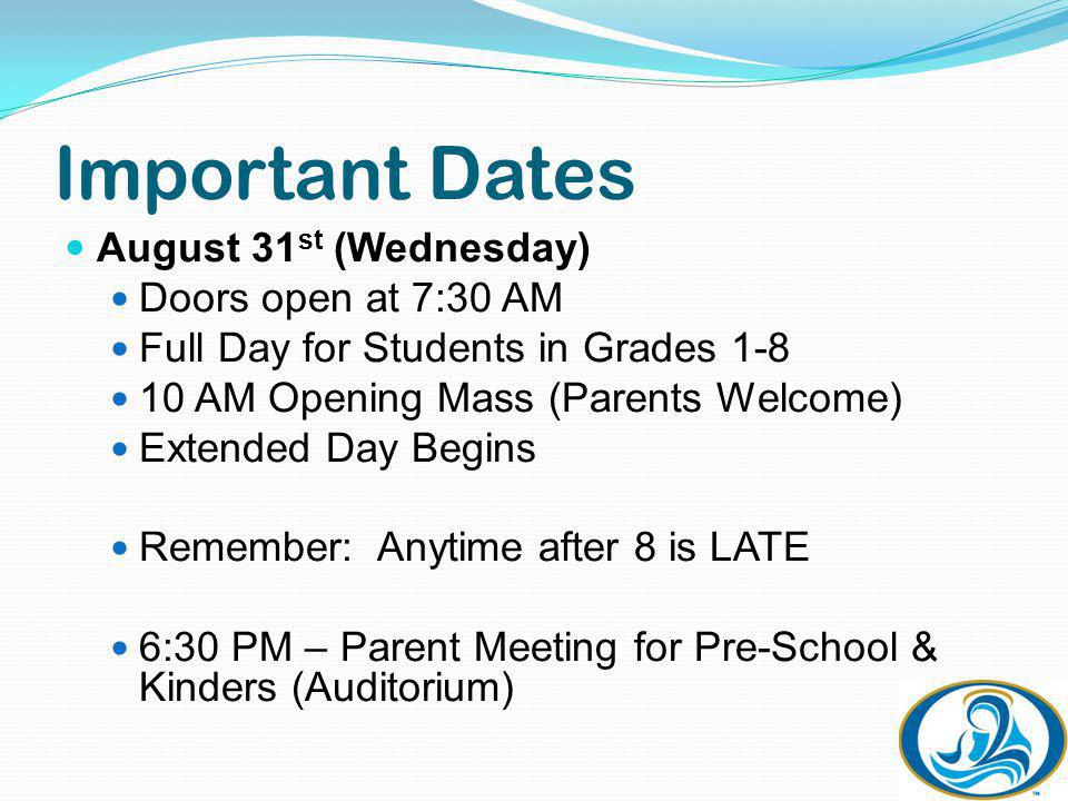 Important Dates September 1, (Thursday) Doors open at 7:30 AM Full Day for Students in Grades 1-8 3:30 – 5 PM – H.S.A.