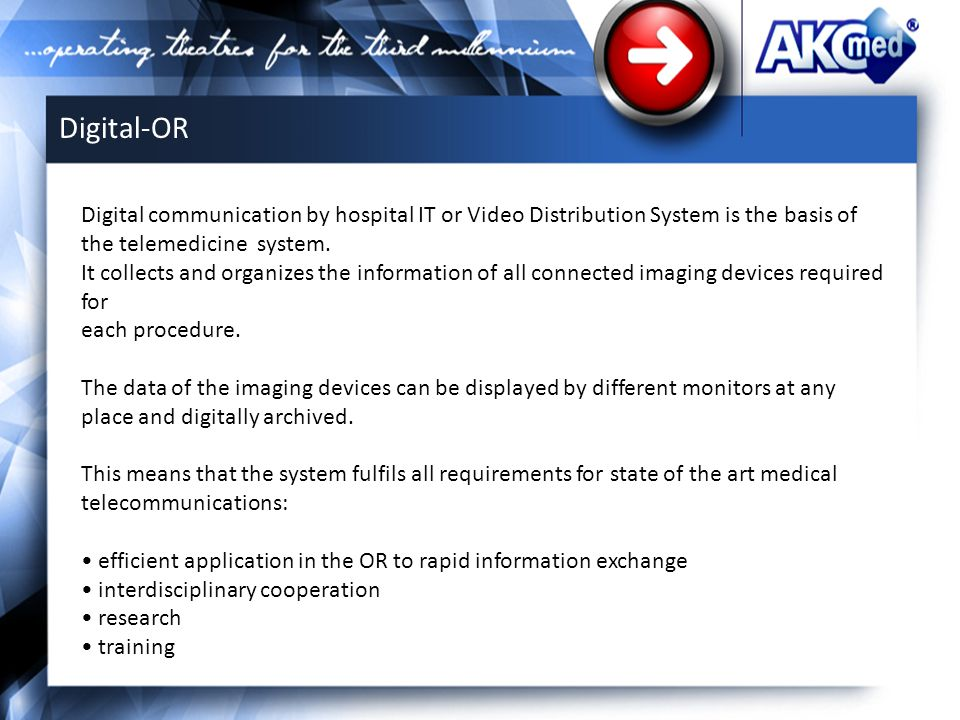 Digital communication by hospital IT or Video Distribution System is the basis of the telemedicine system.