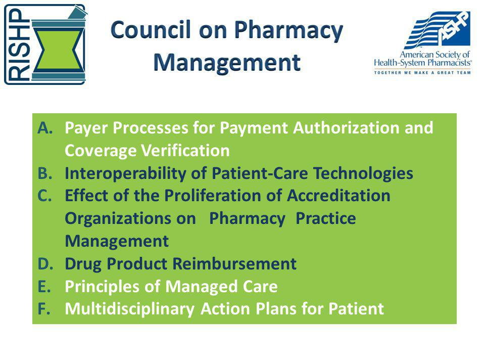 A.Payer Processes for Payment Authorization and Coverage Verification B.Interoperability of Patient-Care Technologies C.Effect of the Proliferation of