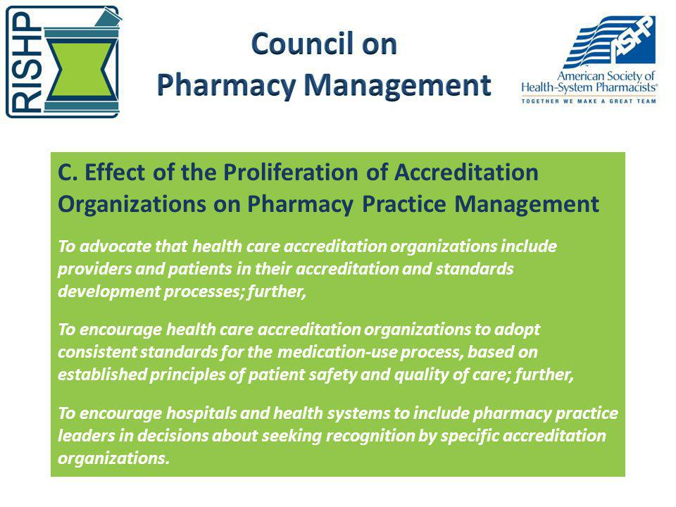 C. Effect of the Proliferation of Accreditation Organizations on Pharmacy Practice Management To advocate that health care accreditation organizations