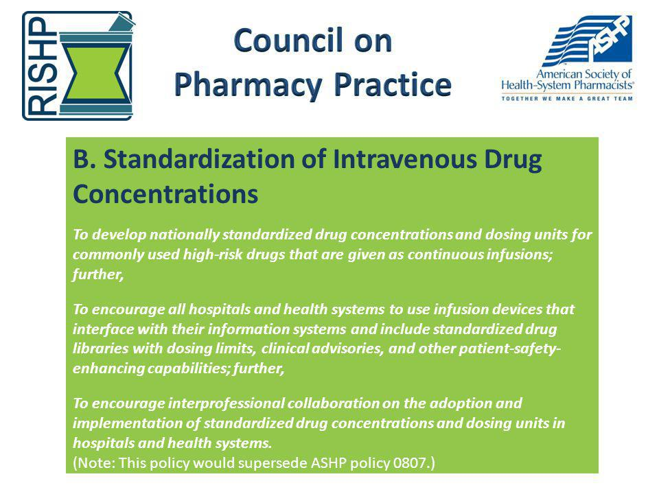 B. Standardization of Intravenous Drug Concentrations To develop nationally standardized drug concentrations and dosing units for commonly used high-r