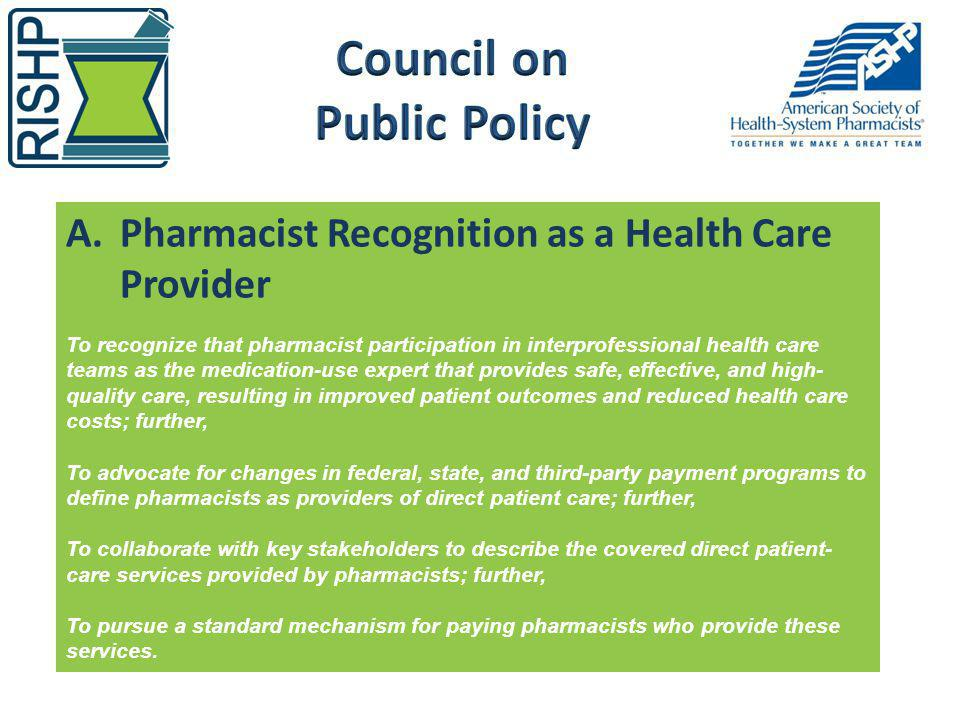 A.Pharmacist Recognition as a Health Care Provider To recognize that pharmacist participation in interprofessional health care teams as the medication