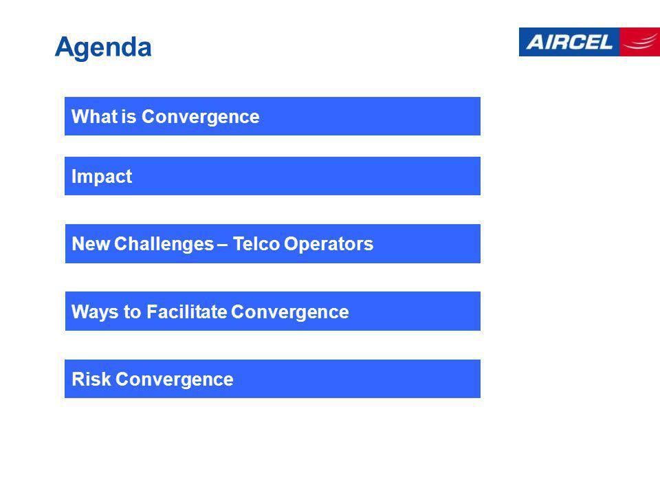Agenda What is Convergence Impact New Challenges – Telco Operators Ways to Facilitate Convergence Risk Convergence