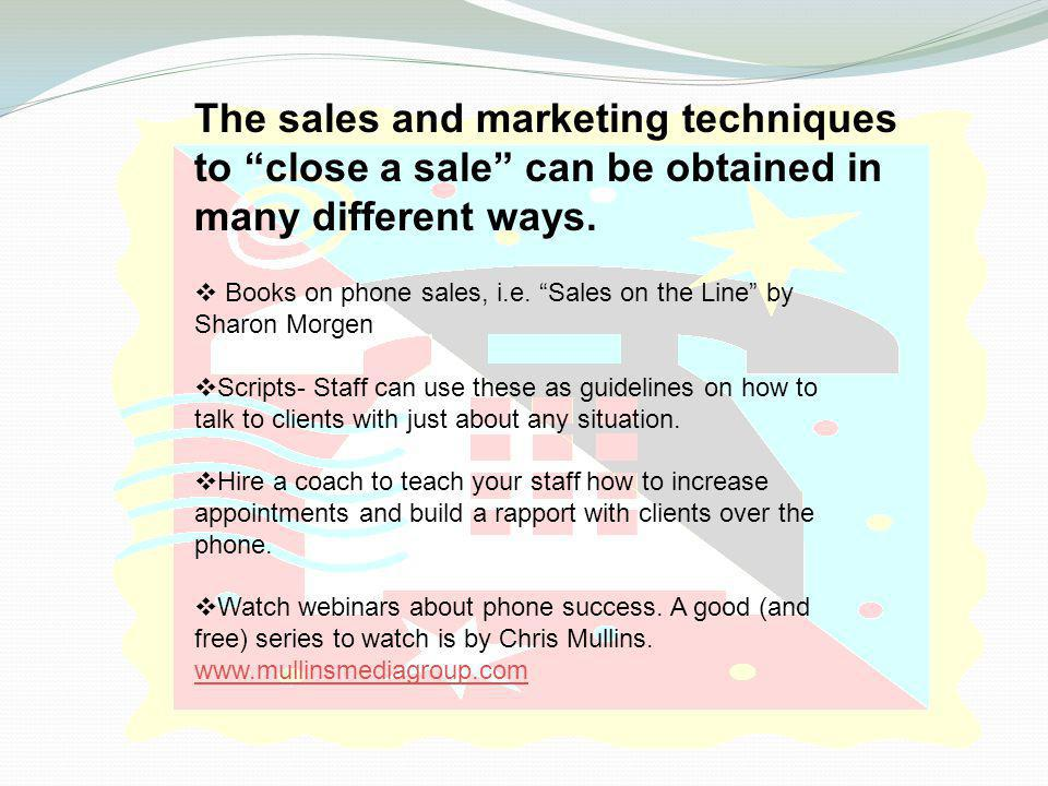 Are your staff members being trained sales and marketing skills.