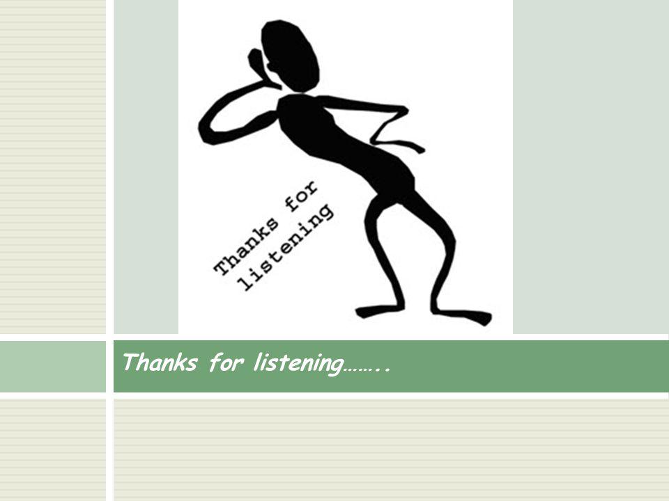 Thanks for listening……..