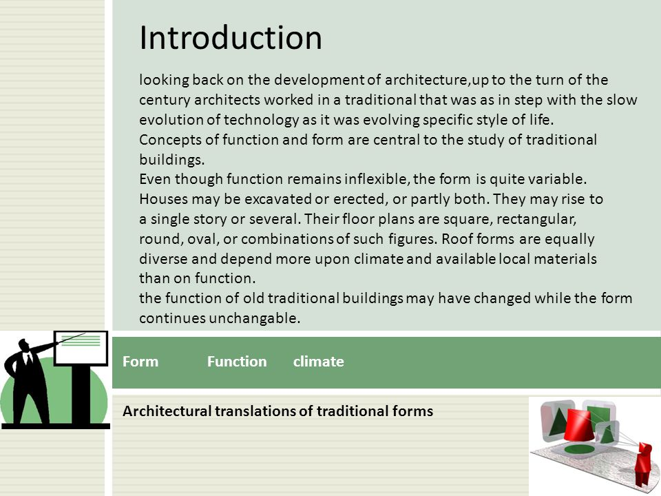 Architectural translations of traditional forms Form Function climate looking back on the development of architecture,up to the turn of the century ar