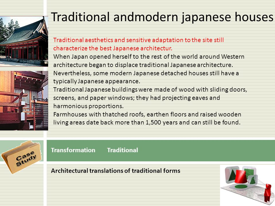 Transformation Traditional Traditional aesthetics and sensitive adaptation to the site still characterize the best Japanese architectur. When Japan op