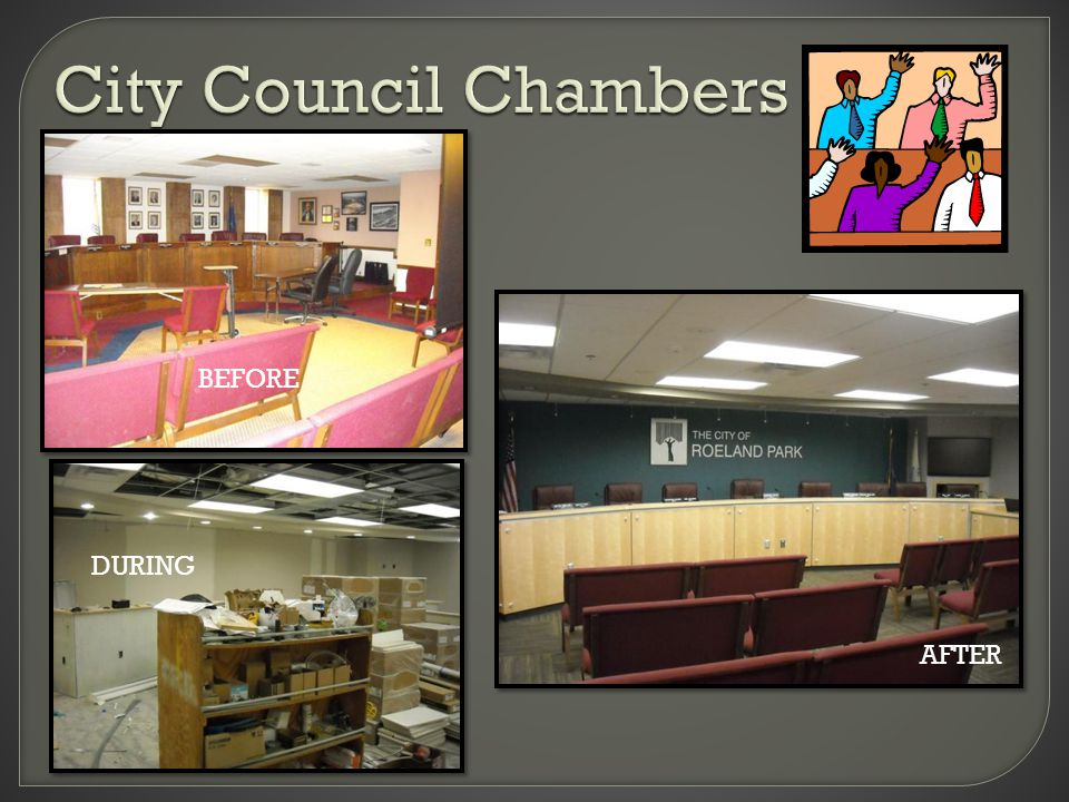City Council Chambers BEFORE AFTER BEFORE DURING AFTER