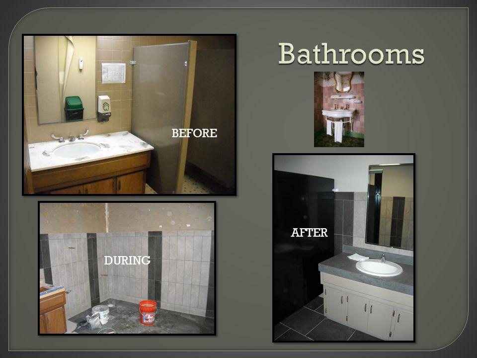 Bathrooms B E F O R E A F T E R BEFORE DURING AFTER