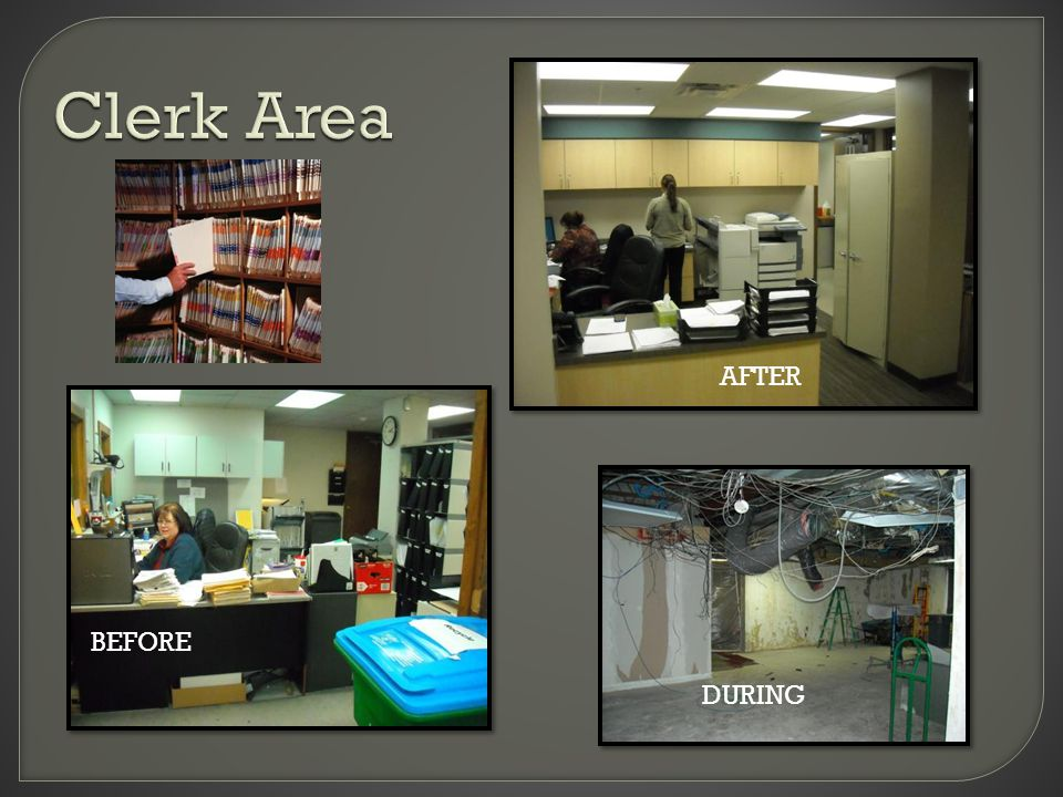Clerk Area BEFORE AFTER DURING BEFORE AFTER