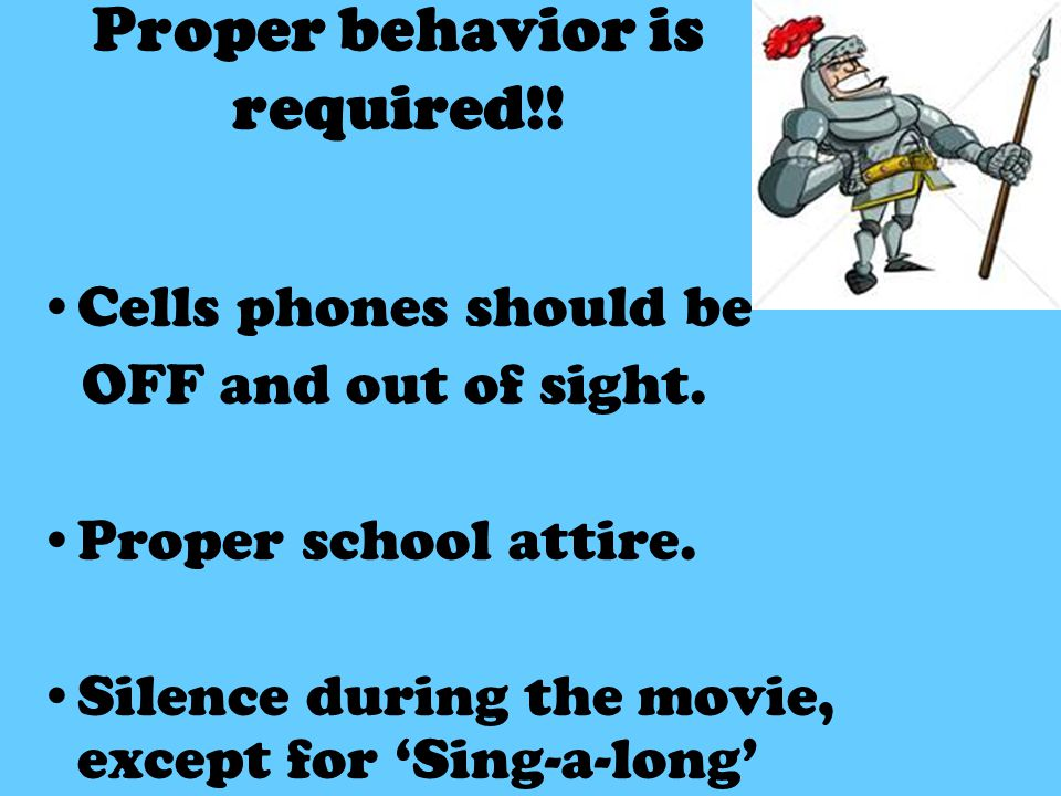 Proper behavior is required!. Cells phones should be OFF and out of sight.