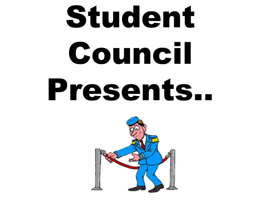 Student Council Presents..