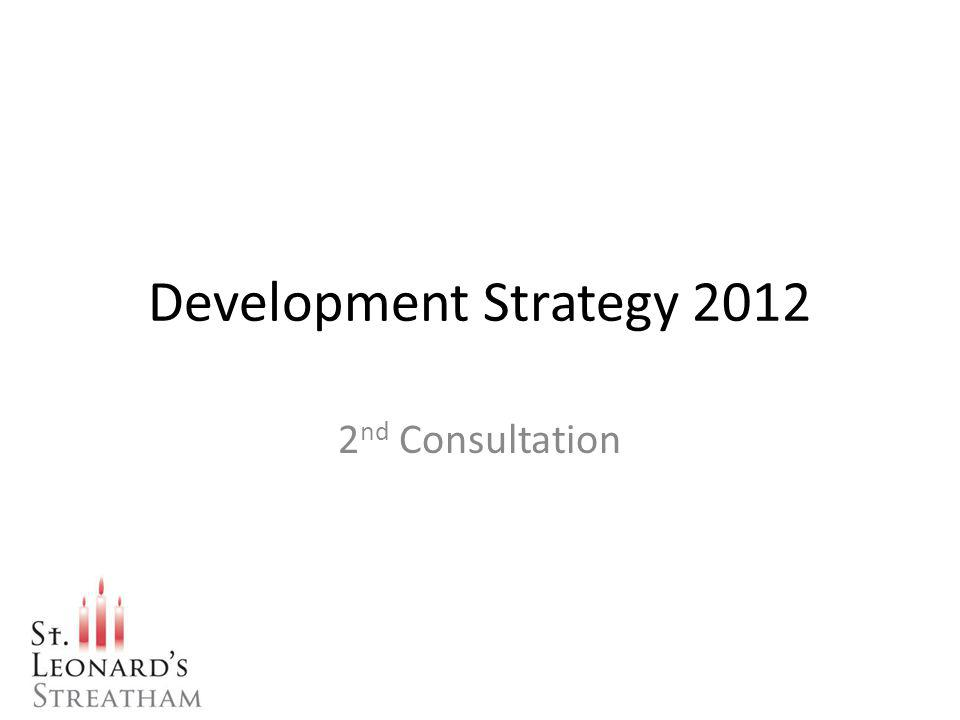 Development Strategy 2012 2 nd Consultation