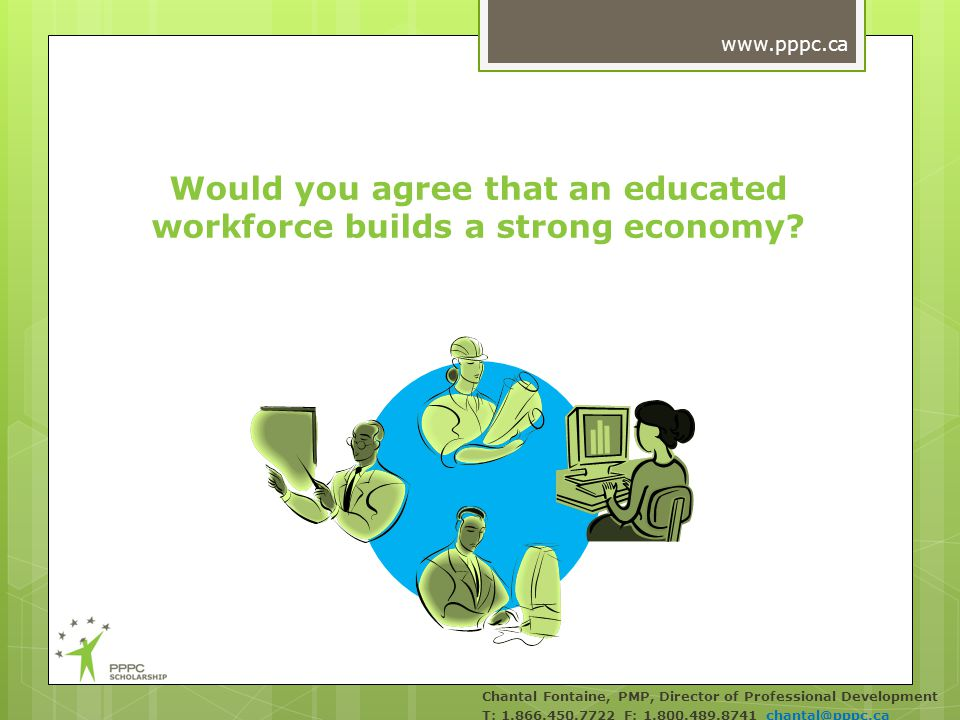 Would you agree that an educated workforce builds a strong economy.