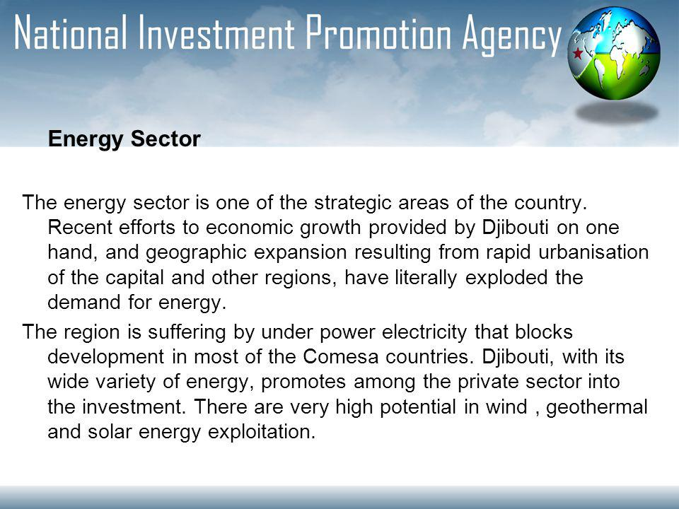 Energy Sector The energy sector is one of the strategic areas of the country.