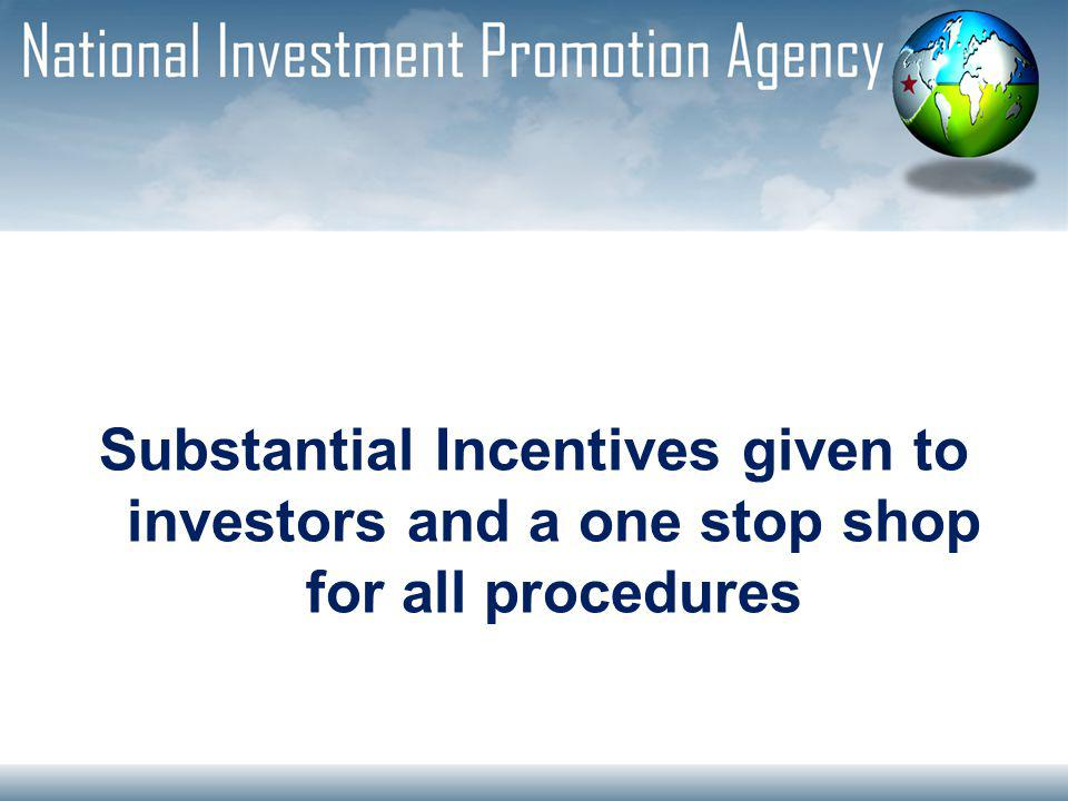 Substantial Incentives given to investors and a one stop shop for all procedures