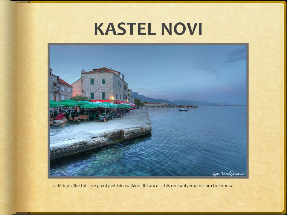 KASTEL NOVI café bars like this are plenty within walking distance – this one only 100 m from the house