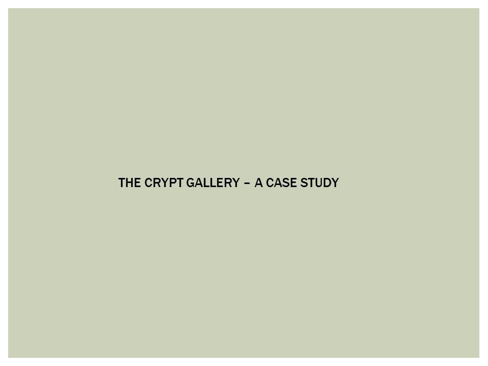THE CRYPT GALLERY – A CASE STUDY