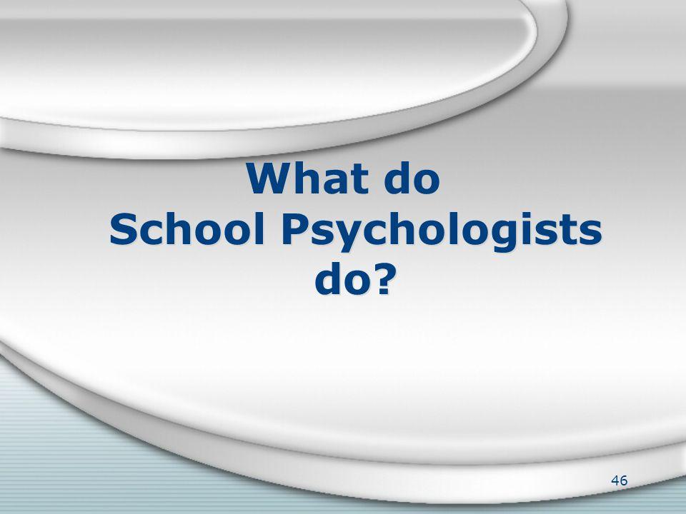 SCHOOL PSYCHOLOGY SCHOOL PSYCHOLOGY 45