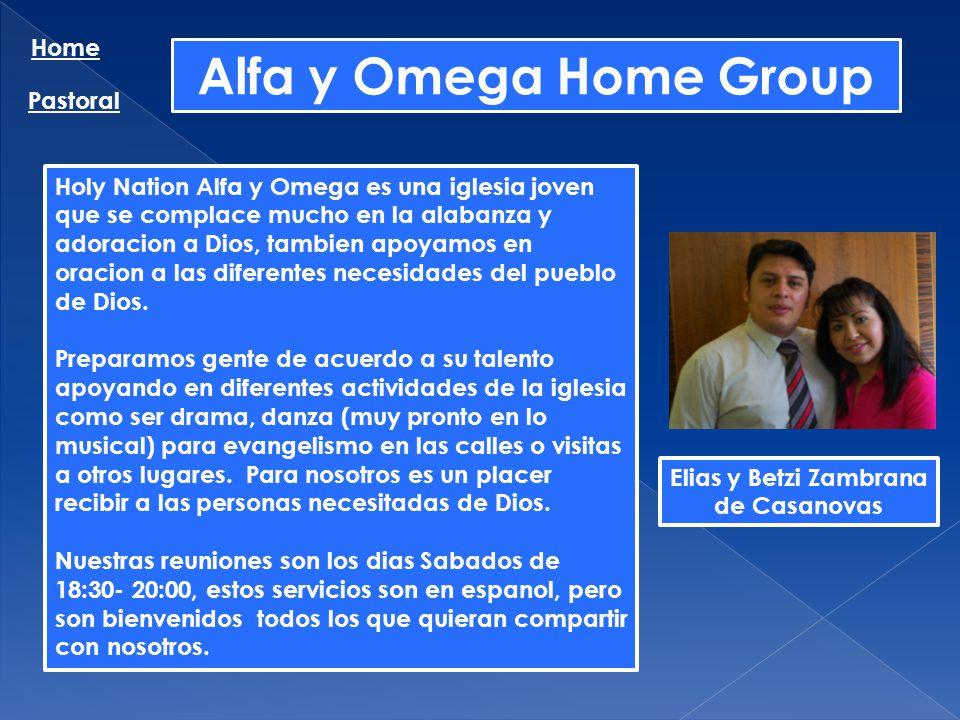 Alfa y Omega Home Group Home Pastoral Holy Nation Alfa y Omega es una iglesia joven que se complace mucho en la alabanza y adoracion a Dios, tambien a