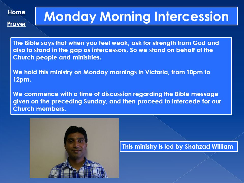 Monday Morning Intercession Home Prayer The Bible says that when you feel weak, ask for strength from God and also to stand in the gap as intercessors