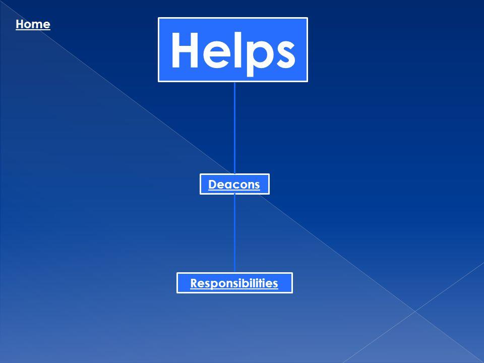 Helps Home Deacons Responsibilities