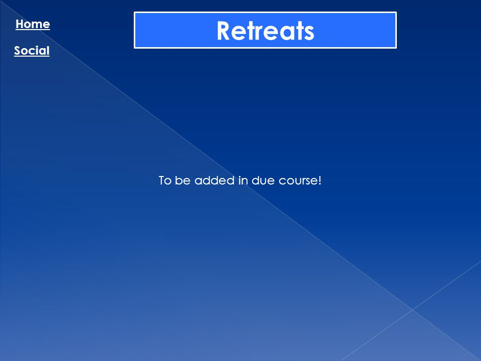 Retreats Home Social To be added in due course!