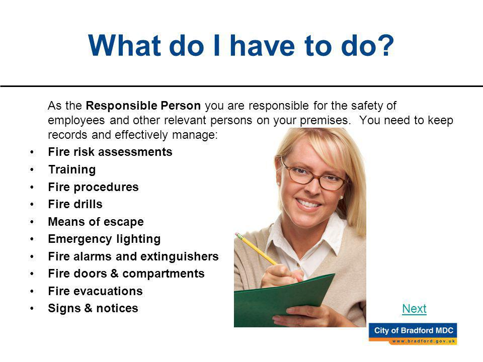As the Responsible Person you are responsible for the safety of employees and other relevant persons on your premises.