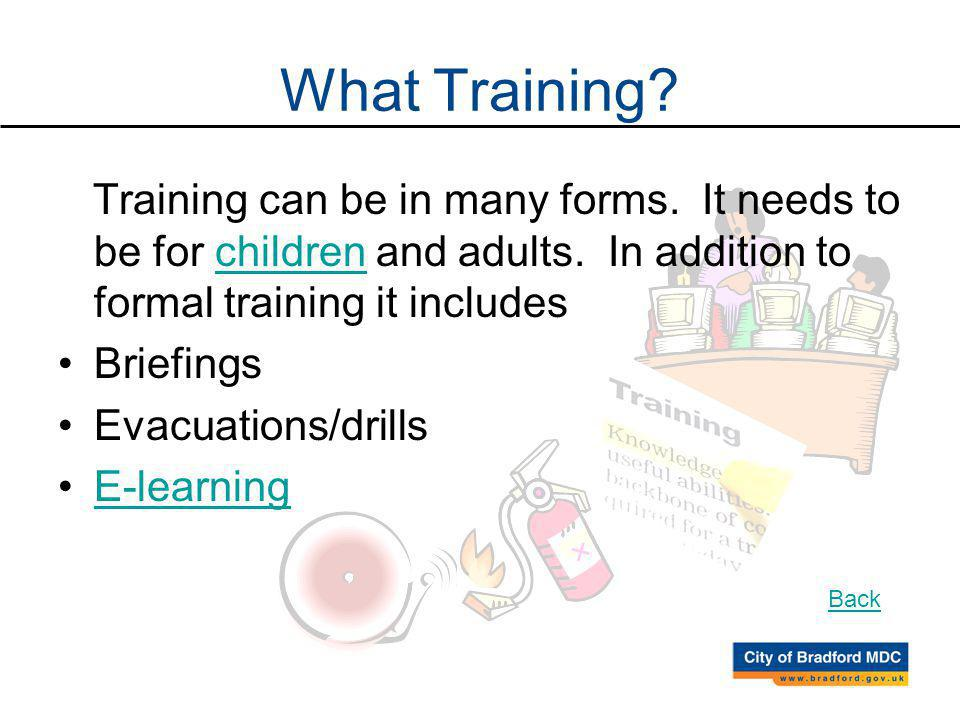 What Training. Training can be in many forms. It needs to be for children and adults.