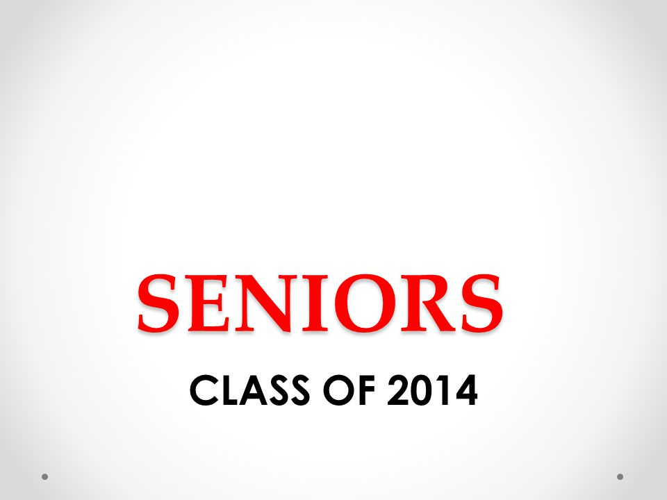 SENIORS CLASS OF 2014
