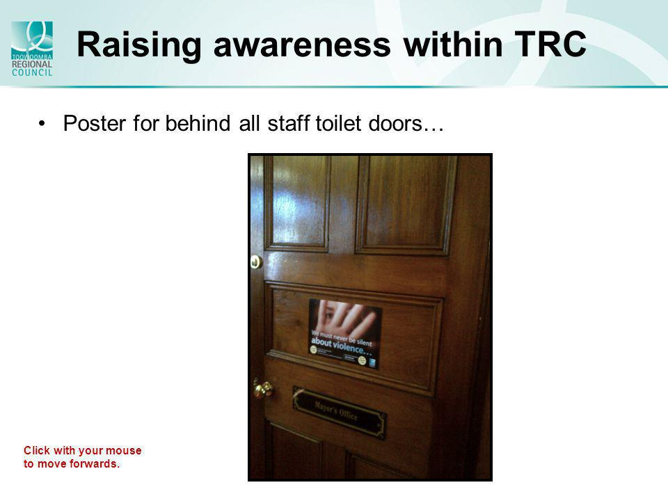Raising awareness within TRC Poster for behind all staff toilet doors… Click with your mouse to move forwards.
