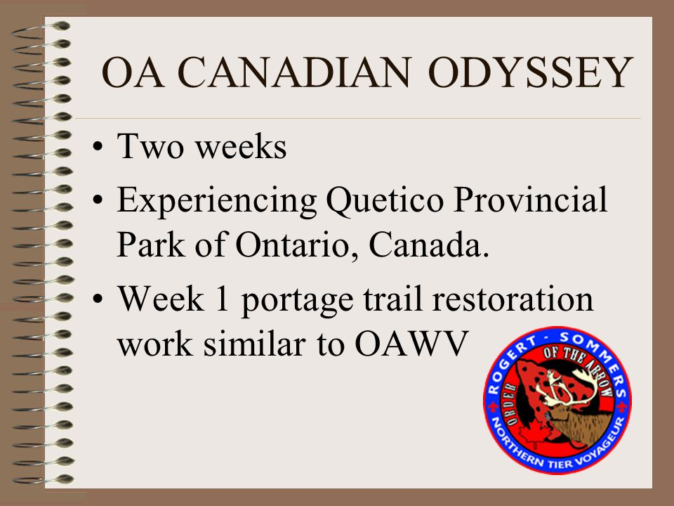 OA CANADIAN ODYSSEY Two weeks Experiencing Quetico Provincial Park of Ontario, Canada. Week 1 portage trail restoration work similar to OAWV