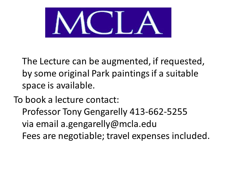 The Lecture can be augmented, if requested, by some original Park paintings if a suitable space is available.