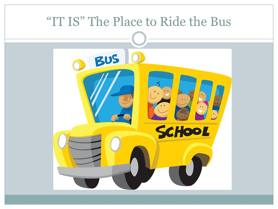 IT IS The Place to Ride the Bus
