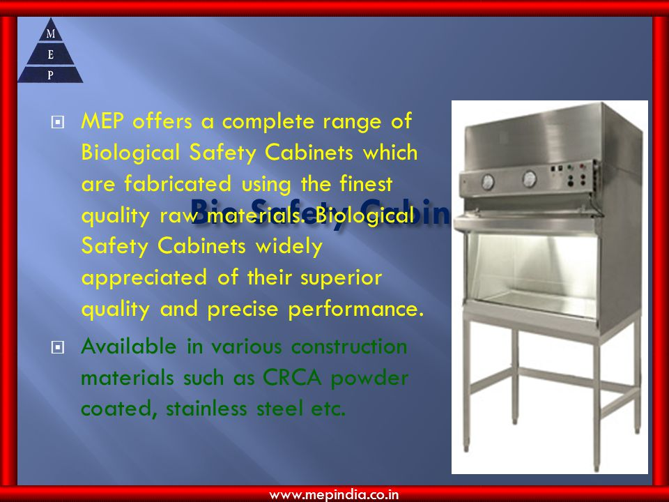 Bio Safety Cabinet MEP offers a complete range of Biological Safety Cabinets which are fabricated using the finest quality raw materials.