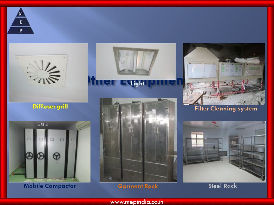Other Equipments Diffuser grill Light Filter Cleaning system Mobile Compactor Garment Rack Steel Rack www.mepindia.co.in