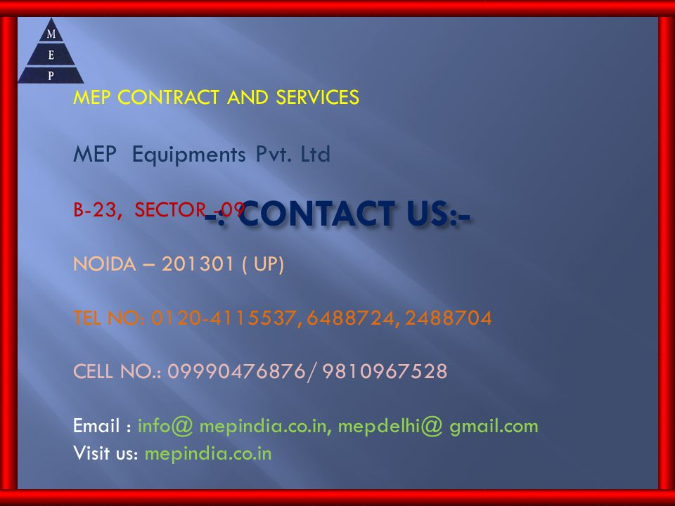 -: CONTACT US:- MEP CONTRACT AND SERVICES MEP Equipments Pvt.