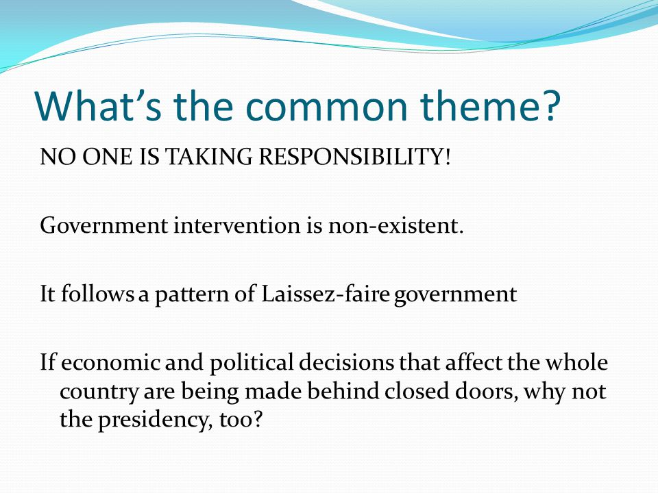 Whats the common theme. NO ONE IS TAKING RESPONSIBILITY.
