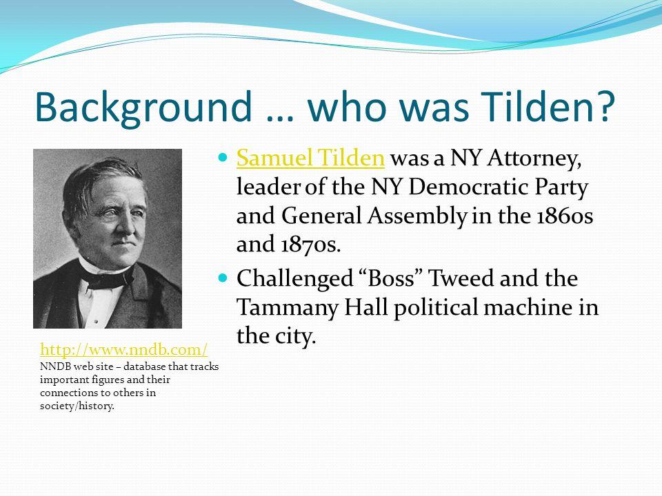 Background … who was Tilden.