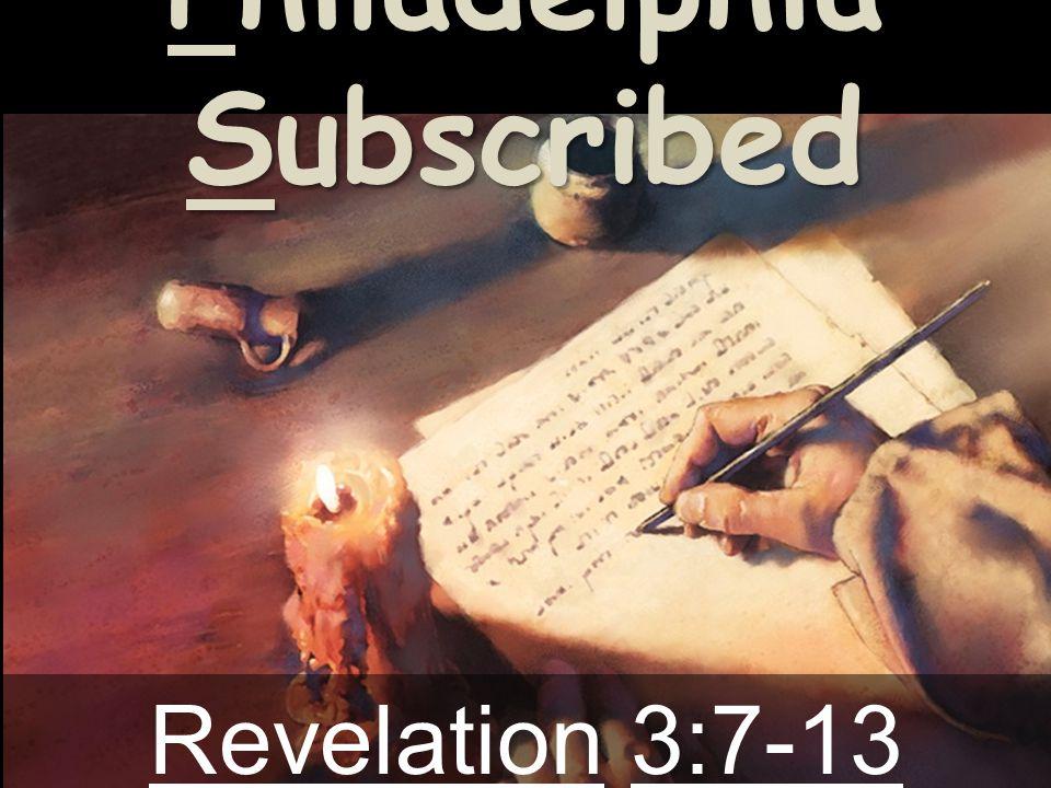 Philadelphia Subscribed Revelation 3:7-13