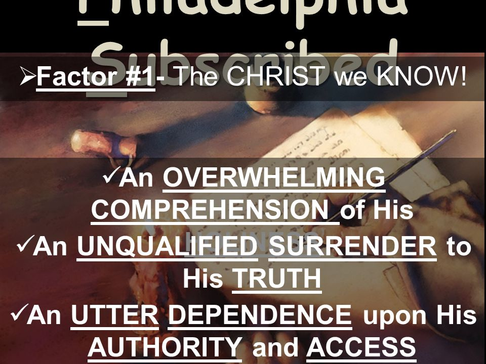 Philadelphia Subscribed Factor #1- The CHRIST we KNOW.