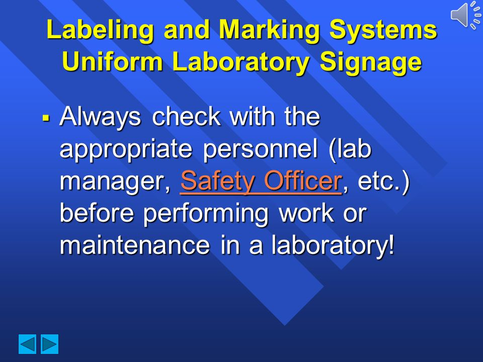 Labeling and Marking Systems Uniform Laboratory Signage Located on laboratory and chemical storage area doors Located on laboratory and chemical stora