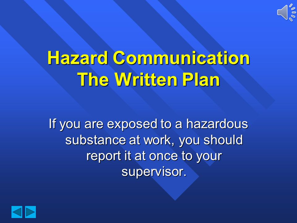Hazard Communication The Written Plan You have a right to possess your own copy of DTCCs written hazard communications plan available online at: http: